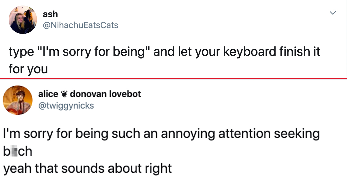 People Are Using Autocomplete To Apologize, And The Results Are Kinda Freaky (27 Tweets)
