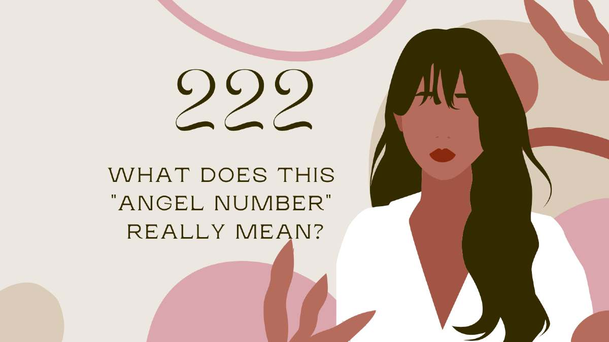 What You Need To Know About Angel Number 222
